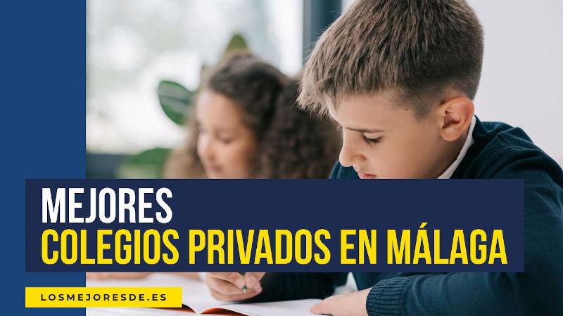 mejores colegios privados Málaga