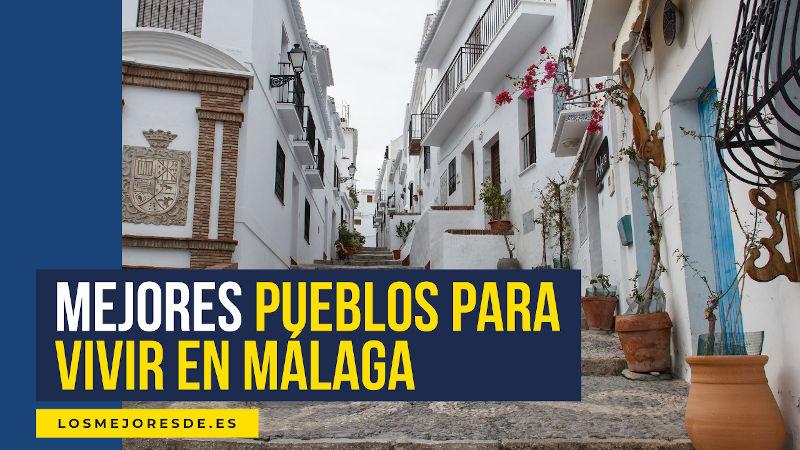 mejores pueblos para vivir en Málaga