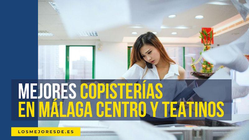 mejores copisterías en Málaga centro y Teatinos