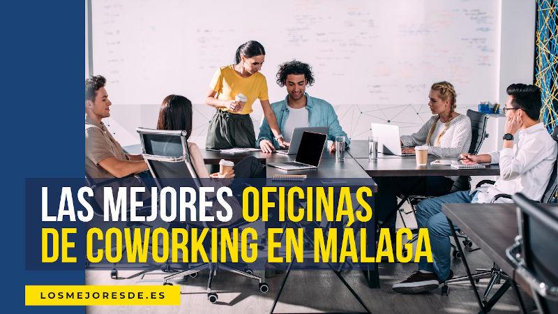 mejores oficinas de coworking en Málaga